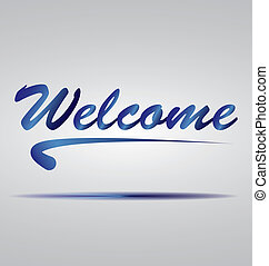 Welcome - Vector illustration inscription welcome to write a...