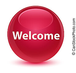 Welcome glassy pink round button