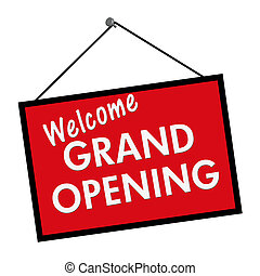 Welcome Grand Opening Sign - A red, white and black with the...