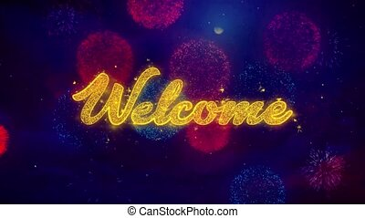 Welcome Greeting Text Sparkle Particles on Colored Fireworks 1