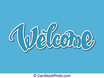 Welcome hand drawn lettering