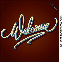 WELCOME hand lettering (vector) - WELCOME hand lettering -...