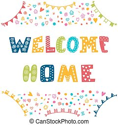 Welcome home text with colorful design elements