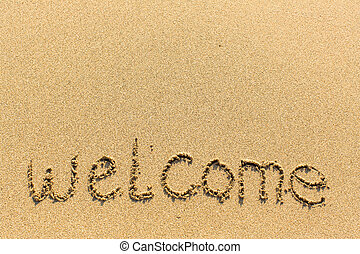 Welcome is the inscription by hand