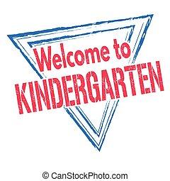 Welcome kindergarten stamp or sign - Welcome kindergarten...