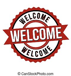 Welcome label or sticker