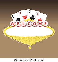 Welcome sign with four aces playing cards and heap of golden coins