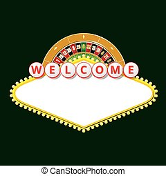 Welcome sign with roulette wheel