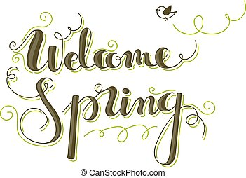 Welcome spring handlettering with decoration and a birdie.