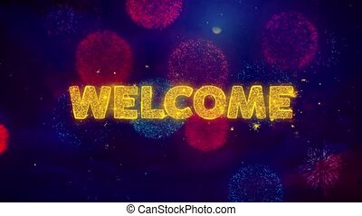 Welcome Text on Colorful Ftirework Explosion Particles.
