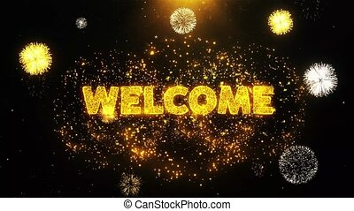 Welcome Text on Firework Display Explosion Particles.