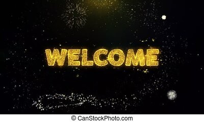 Welcome Text on Gold Particles Fireworks Display.