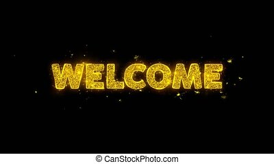 Welcome Text Sparks Particles on Black Background.