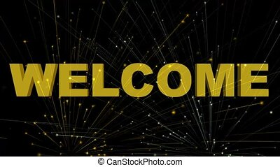 Welcome - title composed from flying golden particles,...