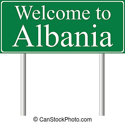 Welcome to Albania, concept road sign isolated on white...