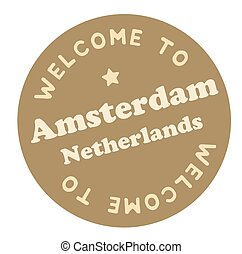 Welcome to Amsterdam Netherlands