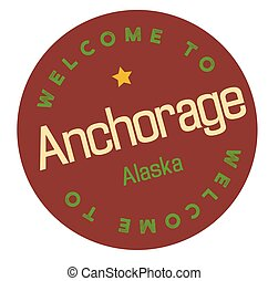 Welcome to Anchorage Alaska tourism badge or label sticker....