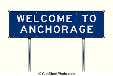 Welcome to Anchorage road sign