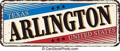 welcome to Arlington texas - Vector illustration - vintage rusty metal sign