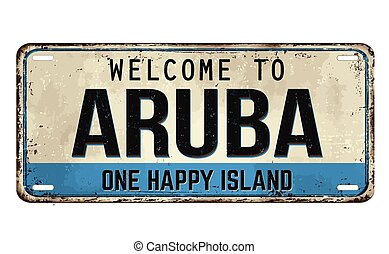 Welcome to Aruba vintage rusty metal plate on a white background, vector illustration
