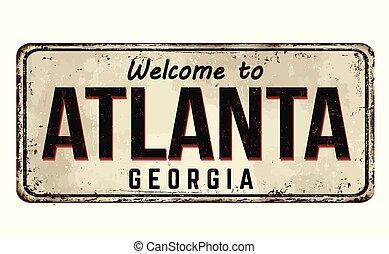 Welcome to Atlanta vintage rusty metal sign