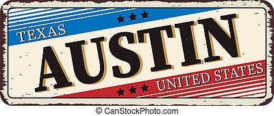 welcome to Austin texas - Vector illustration - vintage rusty metal sign