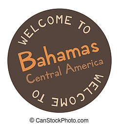 Welcome to Bahamas Central America tourism badge or label...