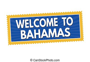 Welcome to Bahamas sticker or stamp