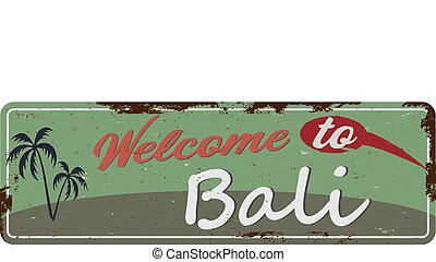Welcome to Bali rusty metal sign Vintage Touristic Greeting Card