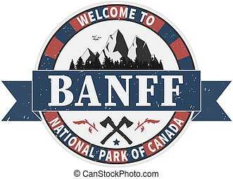welcome to Banff national park grunge rubber stamp on white background, vector illustration