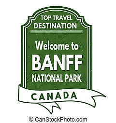 Welcome to Banff National Park stamp - Grunge rubber stamp...