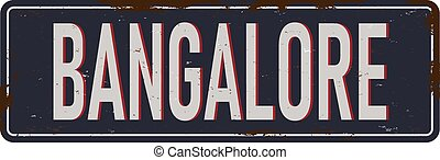 welcome to Bangalore india - Vector illustration - vintage rusty metal sign