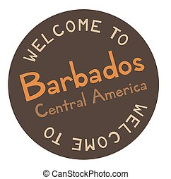Welcome to Barbados Central America tourism badge or label...