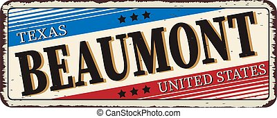 welcome to Beaumont texas - Vector illustration - vintage rusty metal sign