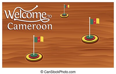 Welcome to Cameroon poster with Cameroon flag, time to travel Cameroon. vector illustration isolated