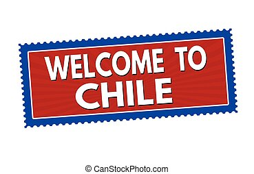 Welcome to Chile sticker or stamp