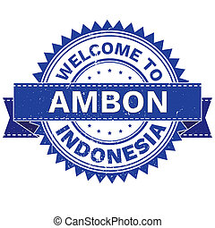 WELCOME TO City AMBON Country INDONESIA. Stamp. Sticker. ...