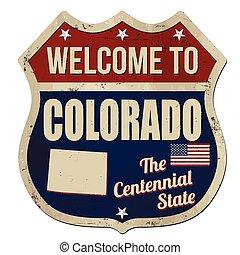 Welcome to Colorado vintage rusty metal sign
