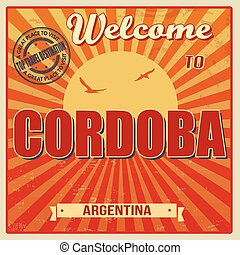 Vintage Touristic Welcome Card - Cordoba, Argentina, vector illustration
