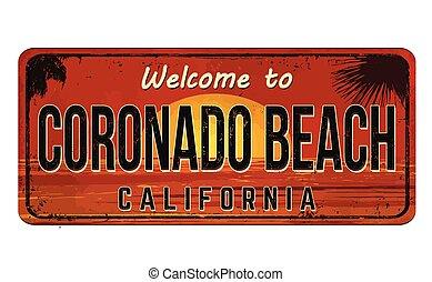 Welcome to Coronado Beach vintage rusty metal sign