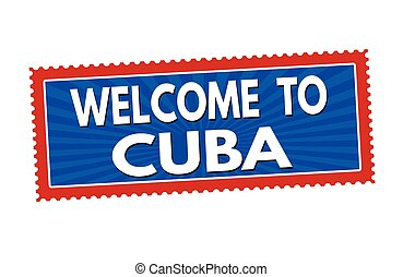 Welcome to Cuba sticker or stamp