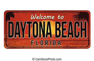 Welcome to Daytona Beach vintage rusty metal sign