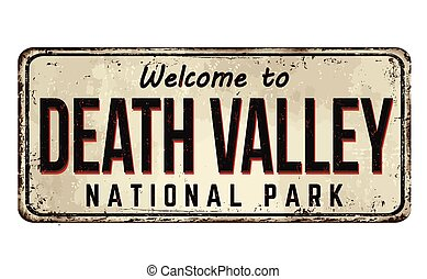 Welcome to Death Valley vintage rusty metal sign