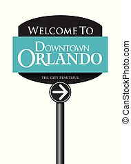 Welcome to Downtown Orlando road sign - Vector illustration...