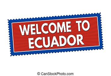 Welcome to Ecuador sticker or stamp