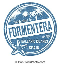 Welcome to Formentera sign or stamp
