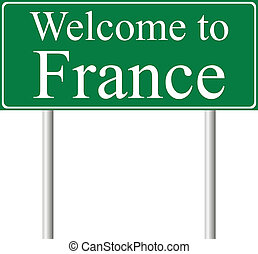 Welcome to France, concept road sign