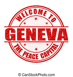 Welcome to Geneva, The Peace Capital grunge rubber stamp on white, vector illustration