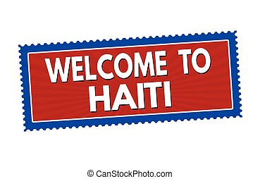 Welcome to Haiti sticker or stamp