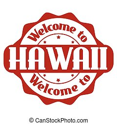 Welcome to Hawaii sign or stamp